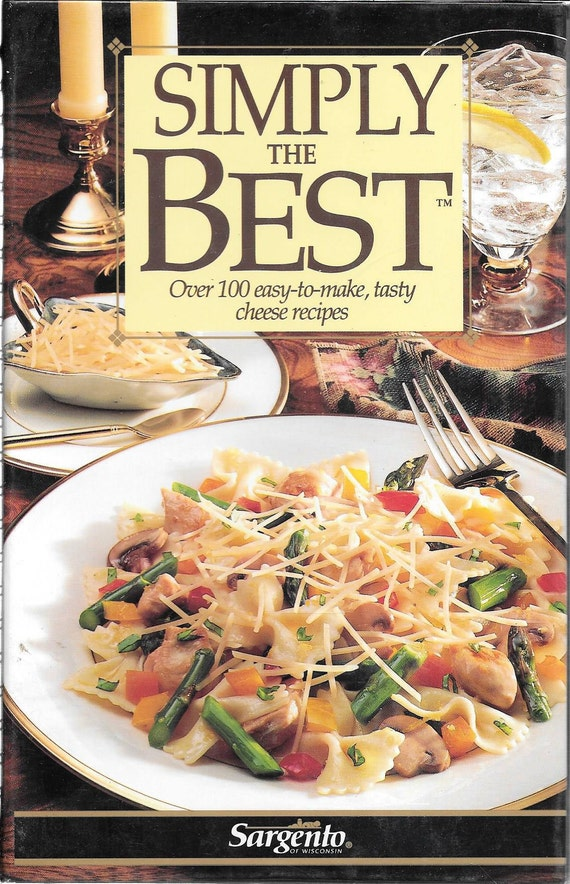 Simply the Best-Over 100 Cheese Recipes by Sargento 1992