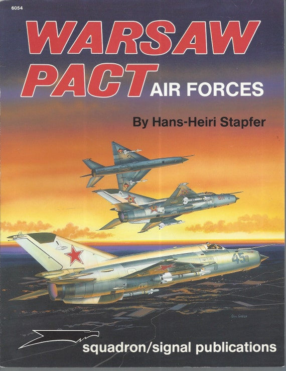 Squadron Signal: Warsaw Pact Air Forces by Hans-Heiri Stapfe
