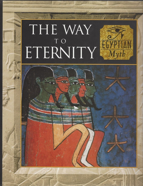 Time-Life: (EGYPTIAN) Myth and Mankind-The Way to Eternity