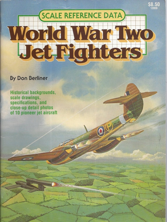World War Two Jet Fighters: Scale Reference Data by Don Berliner (Paperback)