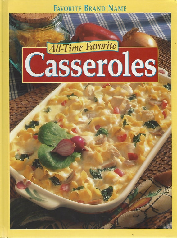Casseroles-All-Time Favorites by Favorite Name Brands  Hardcover (2002)
