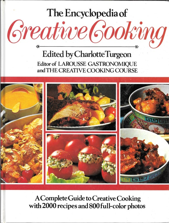 The Encyclopedia of CREATIVE COOKING 1985