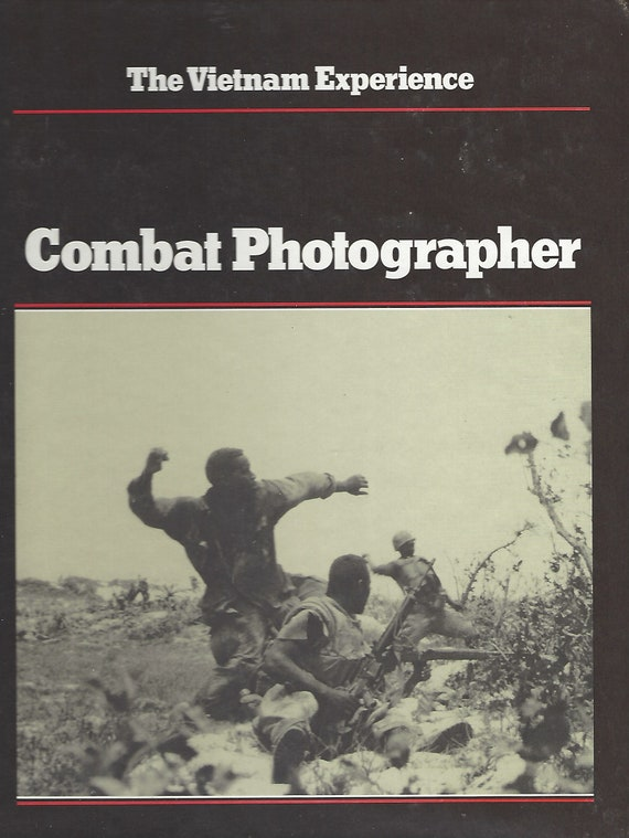 The Vietnam Experience: Combat Photographer by Nick Mills (1983)