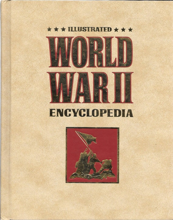 Illustrated World War II Encyclopedia  Volume 1 (with Forward by Brigadier General James L. Collins Jr. USA)