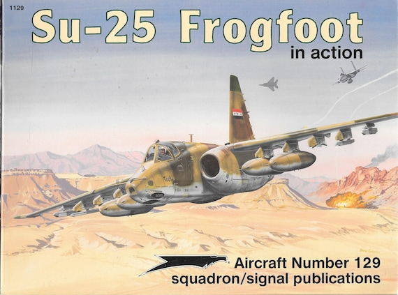Su-25 Frogfoot in Action Squadron Signal Aircraft NO. 129