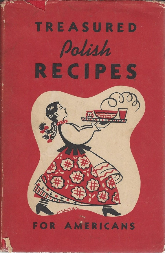 Treasured Polish Recipes For Americans by The Polanie Club (1952)