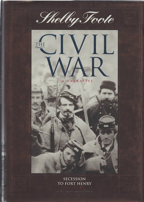 Time-Life: The Civil War-A Narrative-SECESSION to FORT HENRY by Shelby Foote Volume One
