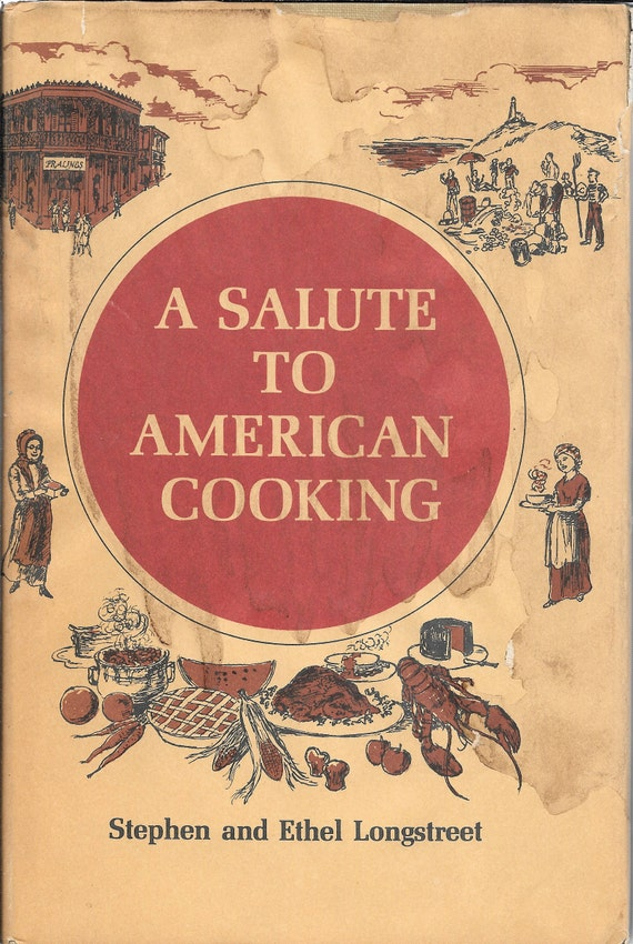 A Salute to American Cooking by Stephen and Ethel Longstreet 1968