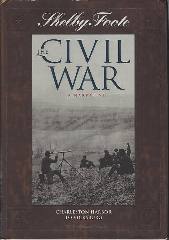 Time-Life: The Civil War-A Narrative-CHARLESTON HARBOR to VICKSBURG by Shelby Foote Volume Six
