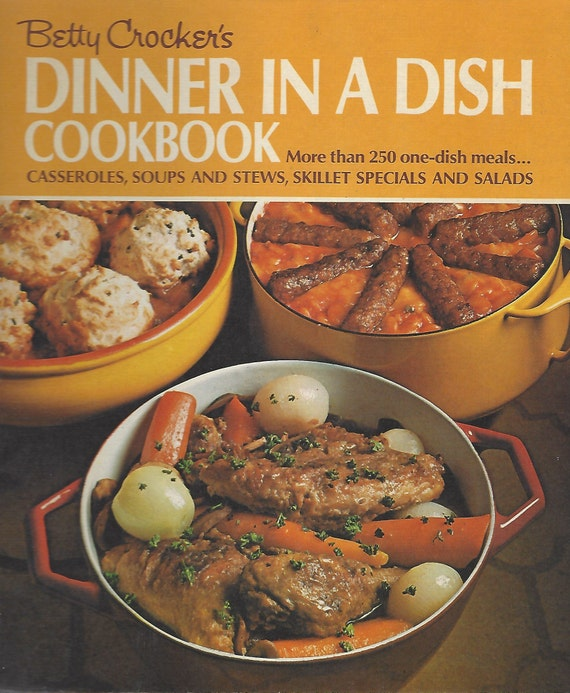 Betty Crocker's Dinner in a Dish 1973 1st Edition 2nd Printing