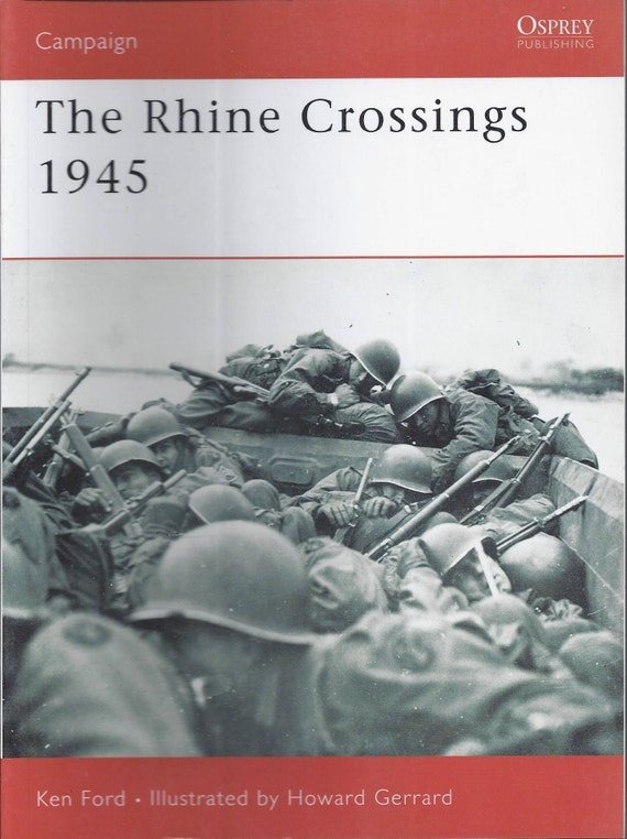 The Rhine Crossings 1945 by Ken Ford (Osprey-Campaign)  (Paperback)
