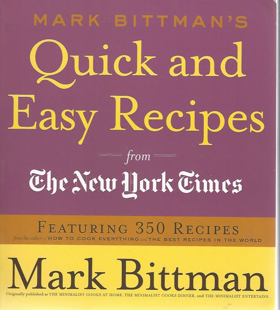 The New York Times Quick and Easy Recipes by Mark Bittman  (Softcover 2007)