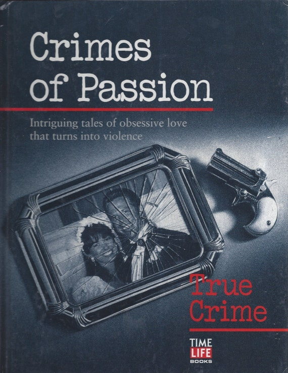 Time-Life: True Crime- CRIMES OF PASSION