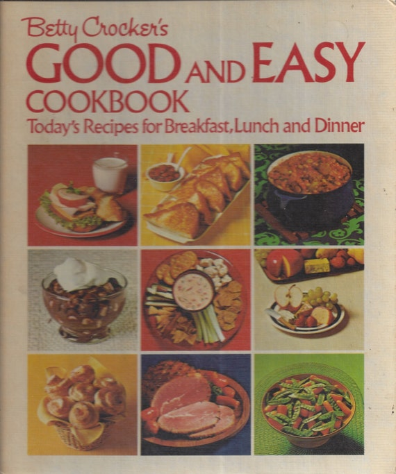 Betty Crocker's Good and Easy Cookbook 1974 Eighth Printing