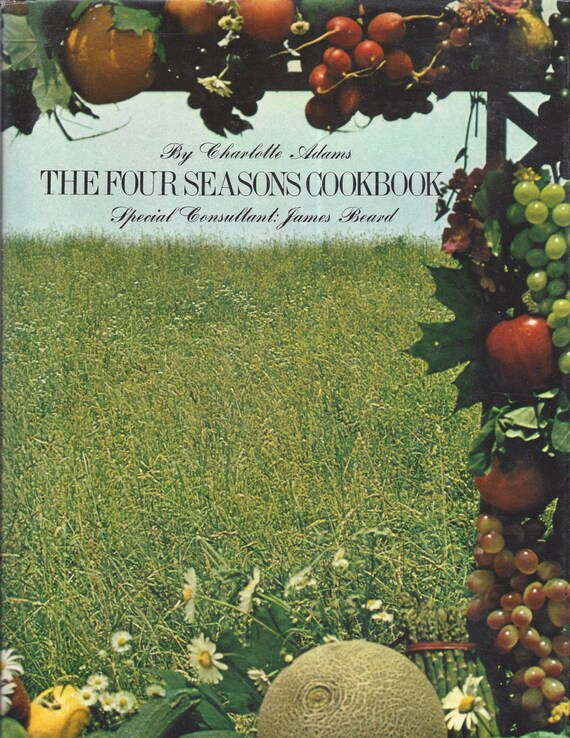 The Four Seasons Cookbook by James Beard, Charlotte Adams