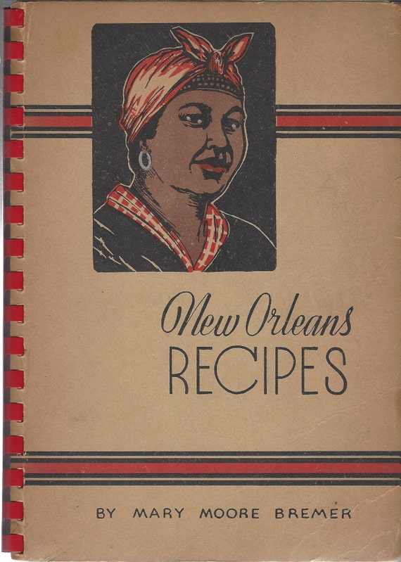New Orleans Creole Recipes Cookbook by Mary Moore Bremer Vintage 1953 EDITION