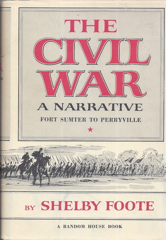 Shelby Foote's The Civil War-A Narrative FORT SUMTER to PERRYVILLE (Volume One) 1st Edition 11th Printing