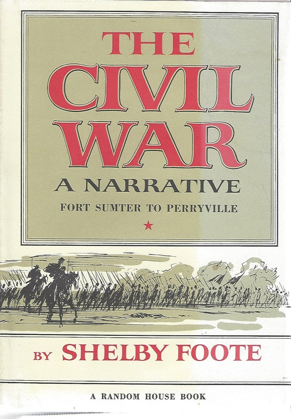 Shelby Foote's The Civil War-A Narrative FORT SUMTER to PERRYVILLE (Volume One) 1st Edition 2nd Printing