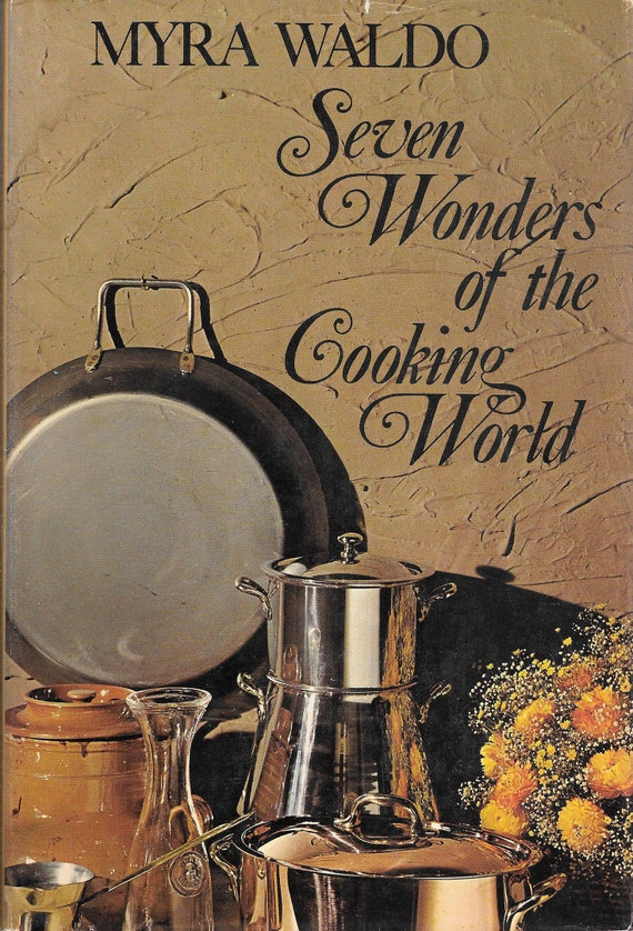 Seven Wonders of the Cooking World by Myra Waldo 1971