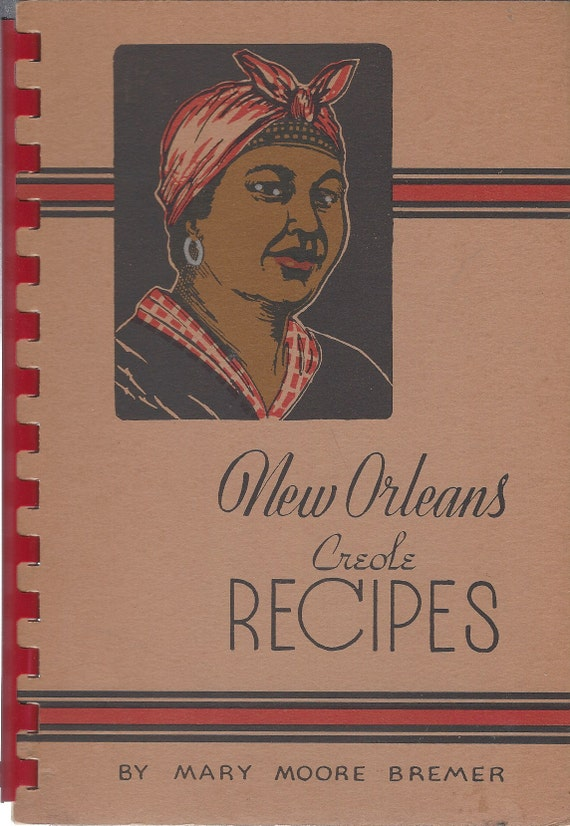 New Orleans Creole Recipes Cookbook by Mary Moore Bremer Vintage 1973 EDITION