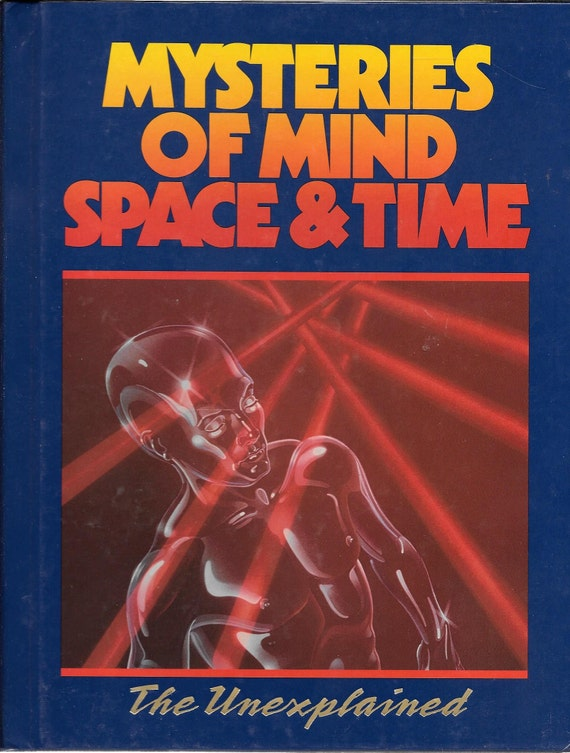 Mysteries of Mind Space & Time-The Unexplained Volume 3
