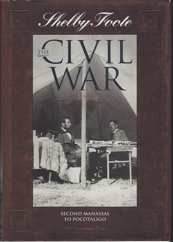 Time-Life: The Civil War-A Narrative-SECOND MANASSAS to POCOTALIGO by Shelby Foote Volume Four