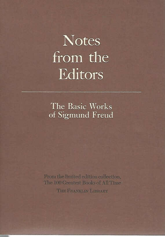 Franklin Library  Notes From the Editors; 100 Greatest Books; The Basic Works of Sigmund Freud