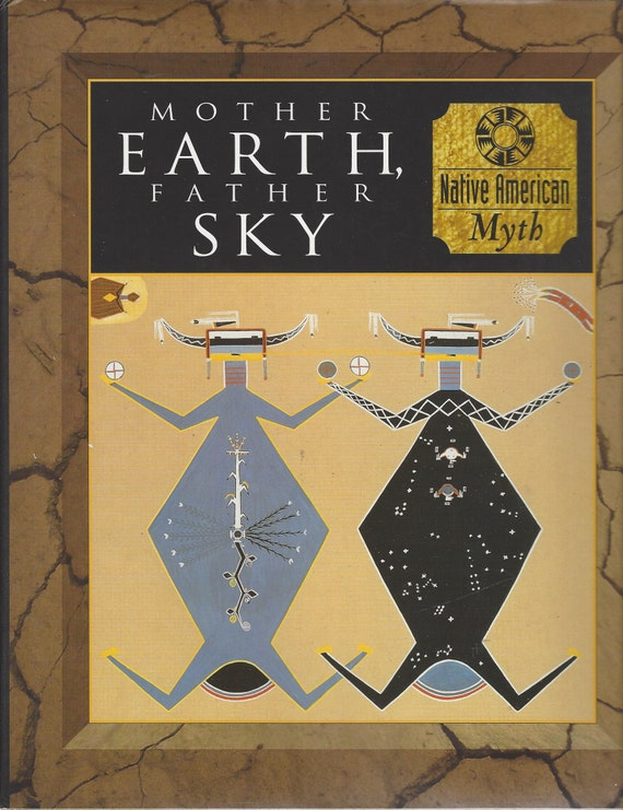 Time-Life: (NATIVE AMERICAN) Myth and Mankind-Mother Earth, Father Sky
