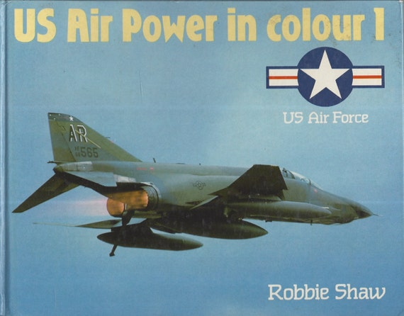 Us Air Power in Colour 1: Us Air Force (Hardcover) by Robbie Shaw