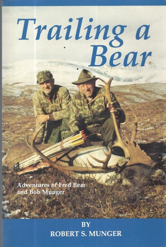 Trailing a Bear By Robert s. Munger (Fred Bear) SOFTCOVER