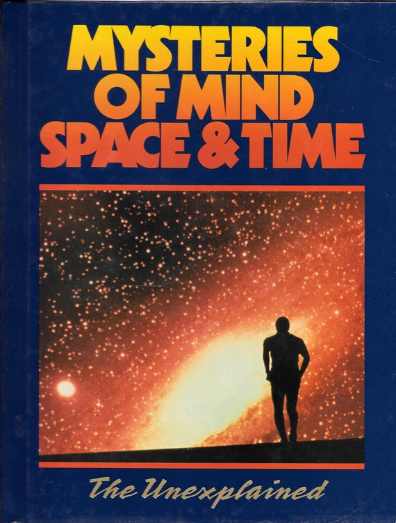 Mysteries of Mind Space & Time-The Unexplained Volume 1
