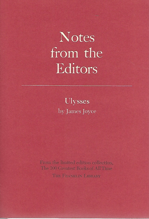 Franklin Library  Notes From the Editors; 100 Greatest Books; Ulysses by James Joyce