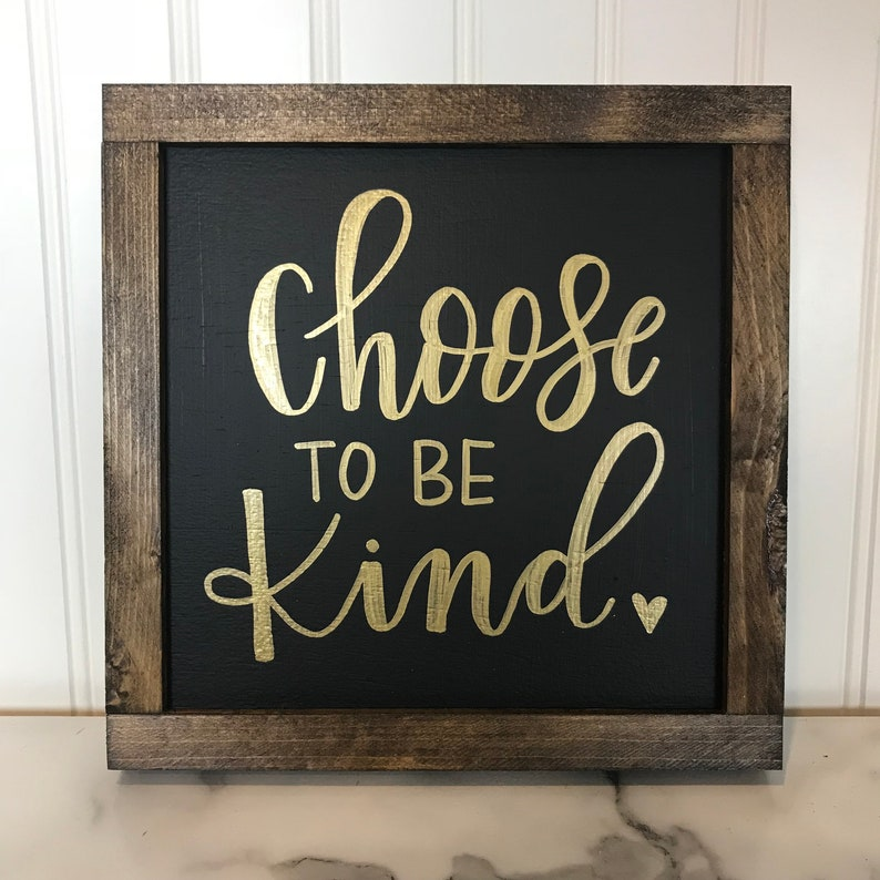 Choose to be kind  Black and Gold Home Decor Sign  9 x image 0