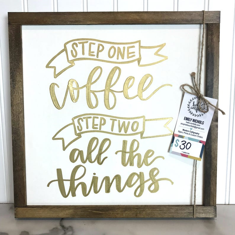 Step One Coffee Step Two All the Things  Gold and White Home image 0
