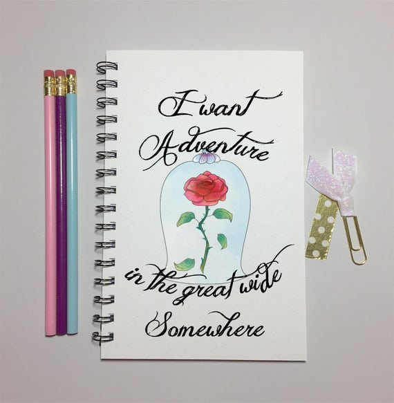 I Want Adventure In The Great Wide Somewhere Enchnated Rose Etsy