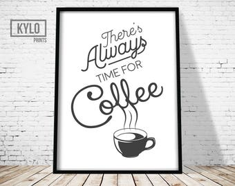Coffee Quote, Coffee Typography, Coffee Print, Theres always time for Coffee Print, Coffee Wall art, Coffee Printable Art, Typography Print