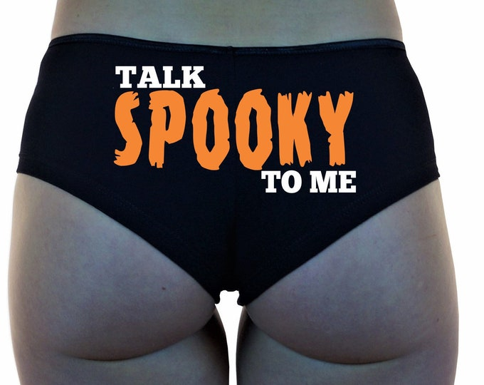Talk SPOOKY To Me BOYSHORTS Underwear Panties Boy Shorts Undies Booty Sexy Hot Cute Halloween Funny Girlfriend Husband Gift Horror Scary