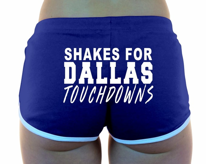 SHAKES For DALLAS TOUCHDOWNS Booty Shorts Boy Royal Blue White Cowgirl Cheerleader Sexy Hot Funny Booty Butt Ass Wife Girlfriend Football