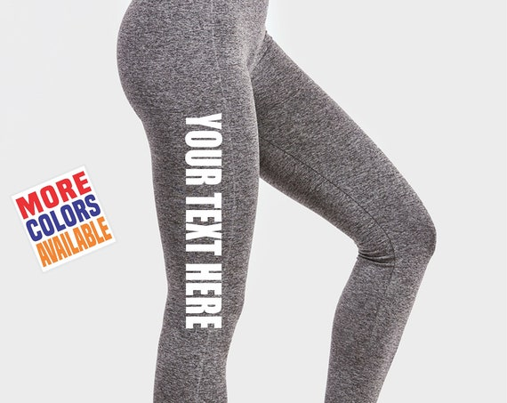 CUSTOM LEGGINGS Heather Black Gray Pants Workout Yoga Gym Upper Side Leg Your Text Here Personalized Customized Printed Bridal Party Sexy