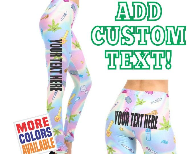 CUSTOM BONG LEGGINGS Pants Tights Yoga Side Leg Your Text Here Personalized Customized Printed Sexy Funny Booty Ass Butt Weed Marijuana Pot