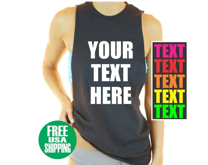 YOUR TEXT HERE Cut Off T Shirt Unisex Mens Tee Custom Personalized Customized Name Quote Gym Work Out Sexy Hot Shower Gift Wife Boyfriend