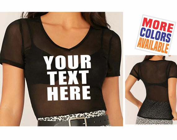 YOUR TEXT HERE Sheer T Shirt Tee Womens Sexy See Through Thru Mesh Boob Tits Custom Personalized Rave College Party Wife Gift Team Logo Hot