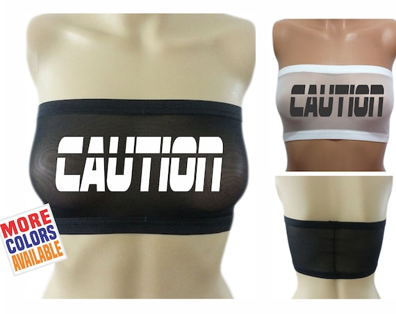 CAUTION Bandeau Tube Top Boob Sheer Bra Black or White Sexy Hot Warning Custom Halloween Gift Wife Girlfriend Costume Party Outfit See Thru