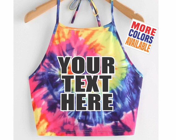YOUR TEXT HERE Tie Dye Halter Crop Top Shirt Sexy Hot Fit Wife Gift Party Customized Custom Print Personalized Word Festival Concert College