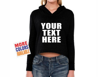 YOUR TEXT HERE Crop Hoodie Sweatshirt Top Pullover Hooded T Shirt Work Out Custom Personalized Customized Name Word Quote Gym Sexy Wife Gift
