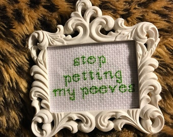 Stop petting my peeve cross stitch in frame