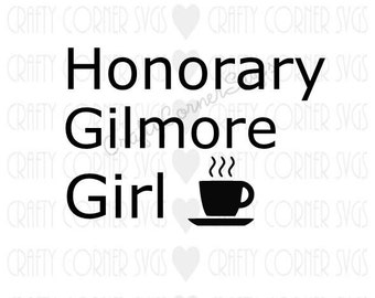 SVG Cutting File-Honorary Gilmore Girl-Cutting file-Cricut-Cute SVG-Instant Download-Digital File-Scrapbooking-Gilmore-Gilmore girl SVG