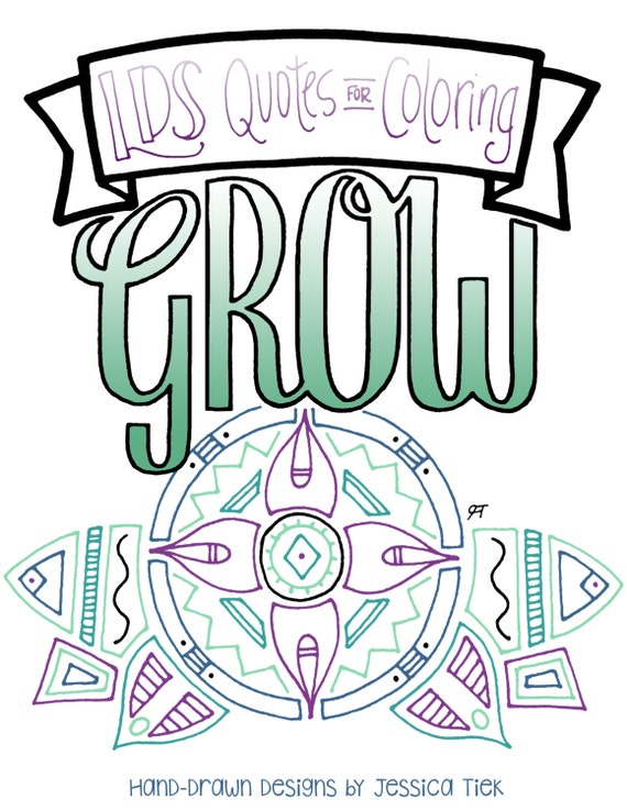 LDS Quotes for Coloring: Grow. 22 pgs! Any age coloring book, mormon,  inspirational, adult coloring book, sacrament, quiet book