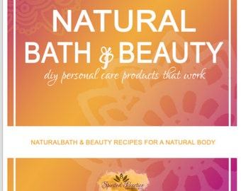 DIY Natural Bath & Beauty Product Recipes