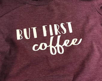 but first coffee  ladies tee READY TO SHIP